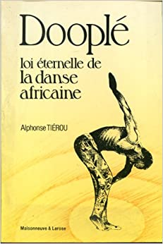 Dooplé, loi éternelle de la danse africaine