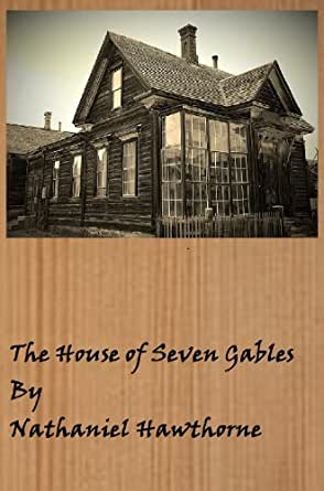 an analysis of the house of the seven gables Detailed analysis of in nathaniel hawthorne's the house of the seven gables learn all about how the in the house of the seven gables such as hepzibah pyncheon and phoebe pyncheon contribute to the story and how they fit into the plot.