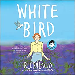 White Bird: A Wonder Story: Includes a PDF of the Glossary ...