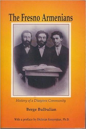 Book Fresno Armenians: History of a Diaspora by Bulbulian, Berge (2001)