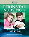 img - for AWHONN's Perinatal Nursing by Kathleen Rice Simpson RNC PhD FAAN Pat A Creehan MSN RNC RN Fourth edition (Textbook ONLY, Paperback) book / textbook / text book