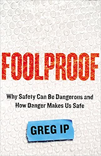 Download Foolproof: Why Safety Can Be Dangerous and How Danger Makes Us Safe PDF