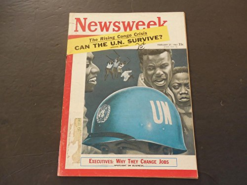 newsweek-feb-27-1961-can-un-survive-congo-crisis-changing-jobs