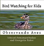 Bird Watching for Kids: Observando Aves