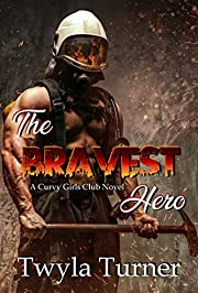 The Bravest Hero (A Curvy Girls Club Novel Book 2)