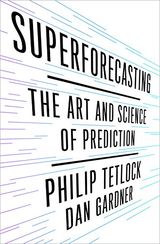 Download Superforecasting: The Art and Science of Prediction Pdf