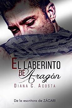 El laberinto de Aragón (Spanish Edition) by [Acosta, Diana C. ]