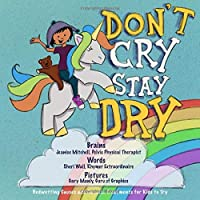 Don't Cry, Stay Dry: Bedwetting Causes Explained and Natural Treatments for Kids to Try