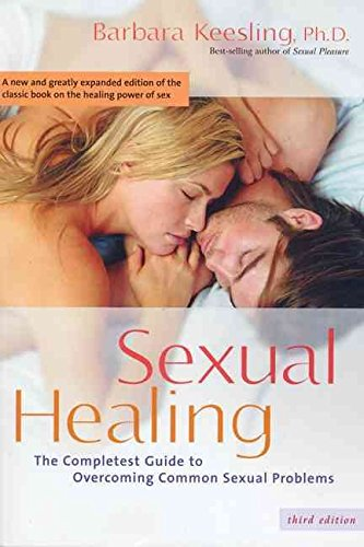 [Sexual Healing: The Completest Guide to Overcoming Common Sexual Problems] (By: Barbara Keesling) [published: January, 2006]