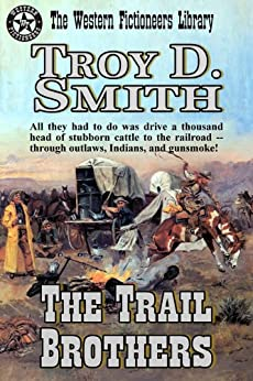 The Trail Brothers by [Smith, Troy D.]