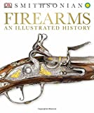 img - for Firearms: An Illustrated History book / textbook / text book