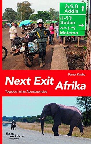 Next Exit Afrika: Tagebuch einer Abenteuerreise