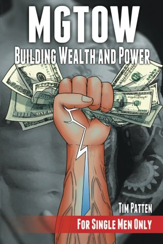 Mgtow Building Wealth And Power  For Single Men Only