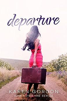 Departure (The Vivienne Series Book 3) by [Gordon, Karen]