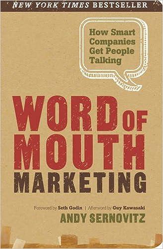 Word of mouth marketing how smart companies get people talking andy sernovitz guy kawasaki seth godin 9780983429036 amazon com books