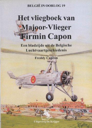 Het Fliegboek van Majoor Firmin Capon: Een Bladzijde uit de Belgische Luchtvaartgeschiedenis (Belgie in Oorlog) (Dutch Edition) by De Krijger