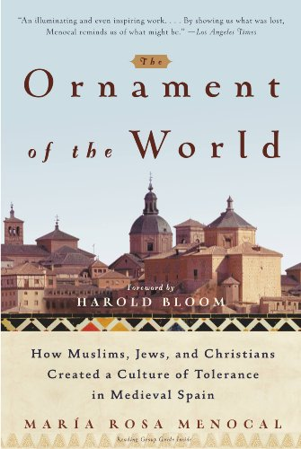 The Ornament of the World: How Muslims, Jews, and Christians Created a Culture of Tolerance in Medieval Spain (Rosa Portugal)
