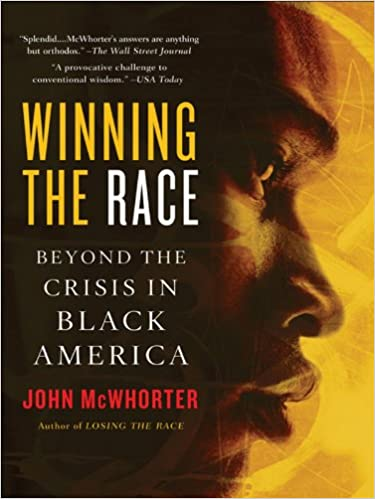 Kostenloser Ebook-Download im PDF-Format Winning the Race: Beyond the Crisis in Black America PDF ePub by John McWhorter B000OT8GU8