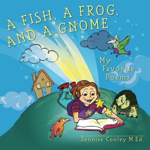 A Fish, a Frog, and a Gnome: My Favorite Poems: Jennise