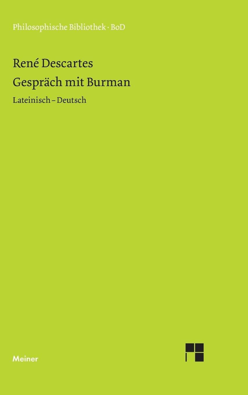 Gespräch mit Burman (Philosophische Bibliothek) Broschiert – 1. Januar 1982 Hans W Arndt René Descartes Meiner F