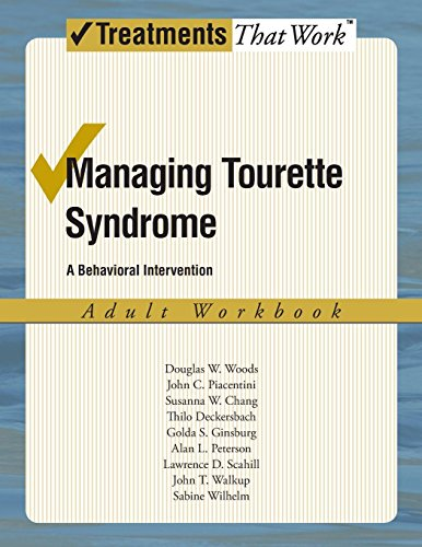 Managing Tourette Syndrome  A Behaviorial Intervention Adult Workbook  Treatments That Work