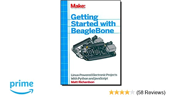 Getting started with beaglebone linux powered electronic projects getting started with beaglebone linux powered electronic projects with python and javascript matt richardson 9781449345372 amazon books fandeluxe Choice Image