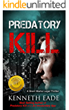 Legal Thriller: Predatory Kill: A Courtroom Drama (Brent Marks Legal Thrillers Book 2)