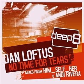 Amazon.com: No Time For Tears (Andi Rivera Remix): Dan Loftus: MP3