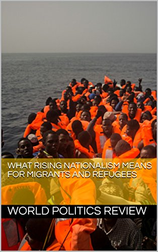 What Rising Nationalism Means for Migrants and Refugees (English Edition)