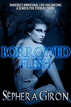 Borrowed Flesh by [Girón, Sèphera]