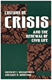 Culture in Crisis and the Renewal of Civil Life, , 0847682870