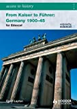 From Kaiser to Fuhrer: Germany 1900-45 for Edexcel