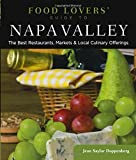 Food Lovers  Guide to® Napa Valley: The Best Restaurants, Markets & Local Culinary Offerings (Food Lovers  Series)