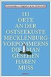 111 Orte an der Ostseeküste Meckelenburg-Vorpommerns, die man gesehen haben muss
