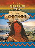 img - for The Cheyenne (We Were Here First: The Native Americans) book / textbook / text book