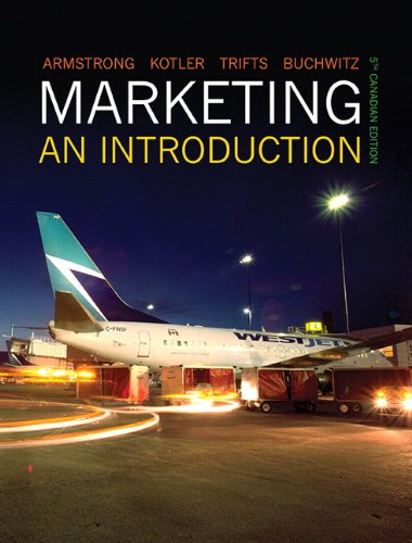 Marketing: An Introduction, Fifth Canadian Edition (5th Edition)