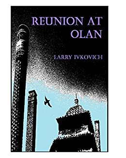 Reunion at Olan by [Ivkovich, Larry]