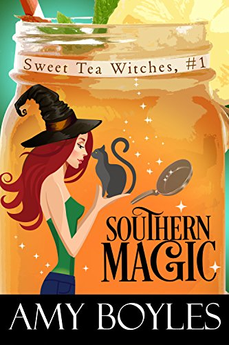 Southern Magic (Sweet Tea Witch Mysteries Book 1) (Make The Best Sweet Tea)