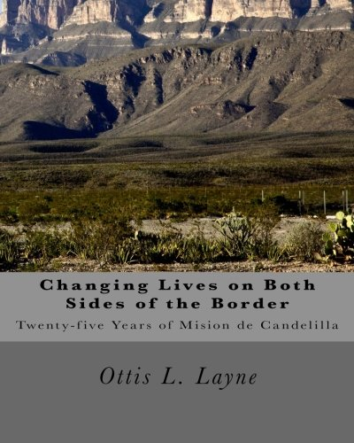 Read Online Changing Lives on Both Sides of the Border: Twenty-Five Years of Mision de Candelilla pdf