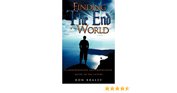 Finding the End of the World: Amazon.es: Braley, Ron: Libros ...