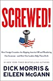 img - for Screwed!: How Foreign Countries Are Ripping America Off and Plundering Our Economy-and How Our Leaders Help Them Do It book / textbook / text book