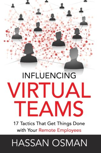 influencing-virtual-teams-17-tactics-that-get-things-done-with-your-remote-employees