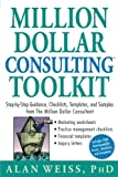 img - for Million Dollar Consulting (TM) Toolkit: Step-By-Step Guidance, Checklists, Templates and Samples from
