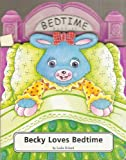 img - for Becky Loves Bedtime (Bedtime Buddies) book / textbook / text book