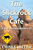 The Slickrock Cafe, Chinle Miller, 0984935606
