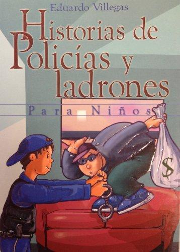 Historias de policias y ladrones para niños (Spanish Edition) [Eduardo Villegas] (Tapa Blanda)