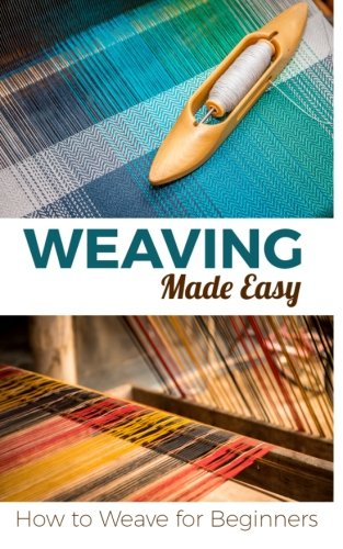 Weaving Made Easy: How to Weave for Beginners