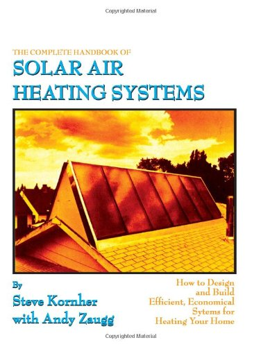 The Complete Handbook of Solar Air Heating ()