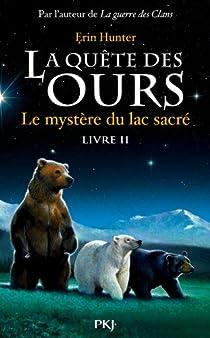 La quête des ours - Cycle 1, tome 2 : Le mystère du lac sacré par Hunter