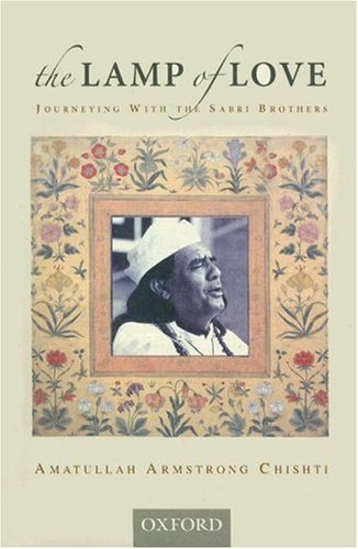 The Lamp of Love: Journeying with the Sabri Brothers